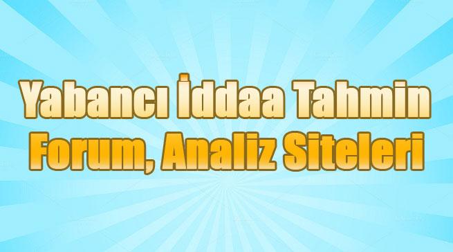 Yabancı İddaa Tahmin Siteleri, Yabancı İddaa Forum Siteleri, Yabancı İddaa Analiz Siteleri, Yabancı İddaa Blog Siteleri