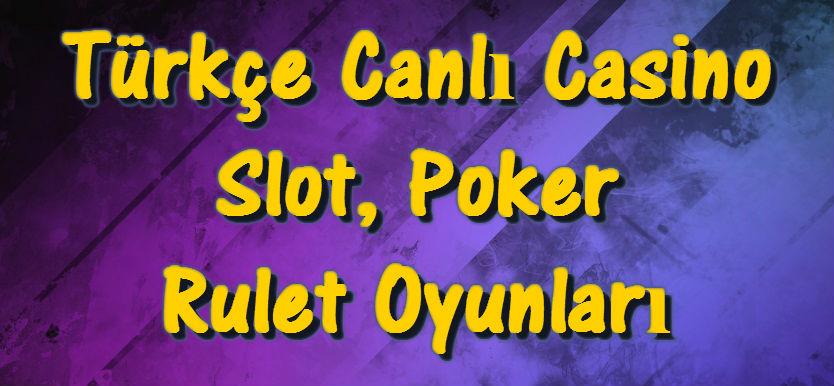 Türkçe Canlı Casino Siteleri, Canlı Casinolar, Canlı Casino Slot Oyunları, Canlı Casino Rulet, Canlı Casino Poker, Canlı Casino Oyunları